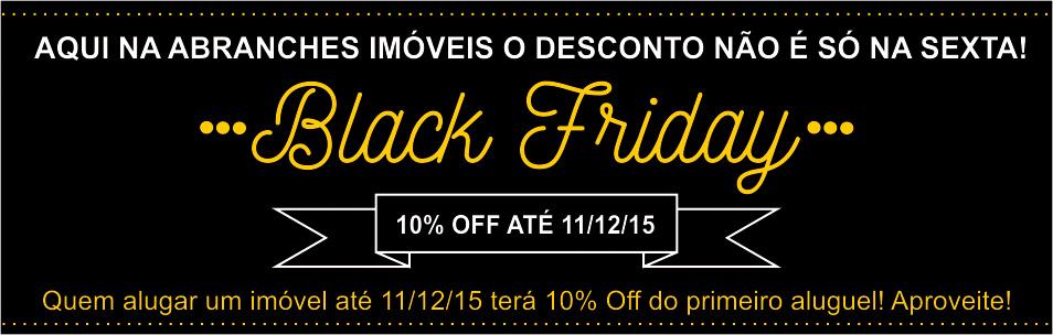 Blak Friday Abranches - Aproveite e Ganhe até 10% de desconto no primeiro Aluguel!!